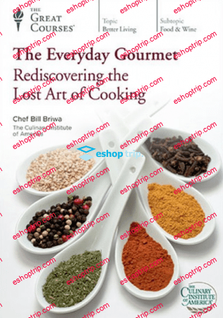 TTC Video The Everyday Gourmet Rediscovering the Lost Art of Cooking
