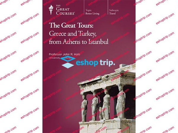 The Great Courses Plus The Great Tours Greece and Turkey from Athens to Istanbul