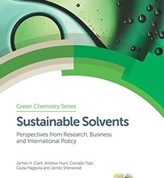 Andy Hunt Sustainable Solvents Perspectives from Research Business and International Policy