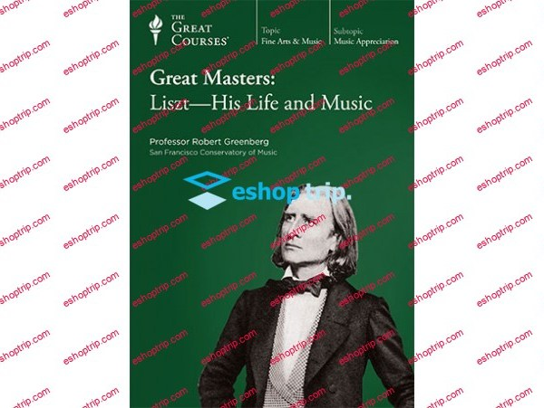 TTC Video Great Masters Liszt His Life and Music