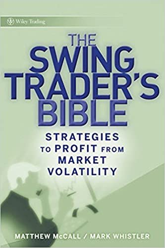 The Swing Traders Bible Strategies to Profit from Market Volatility