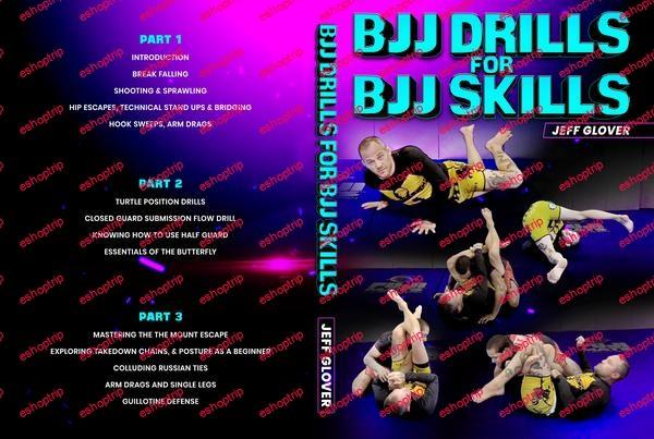 Jeff Glover Bjj Drills for BJJ Skills