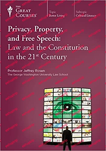 TTC Video Privacy Property and Free Speech Law and the Constitution in the 21st Century