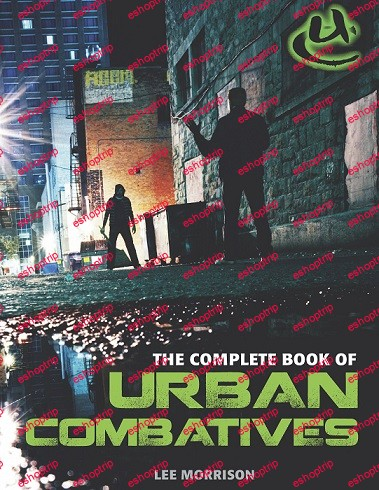 The Complete Book of Urban Combatives