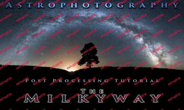 Astrophotography Post Processing Course