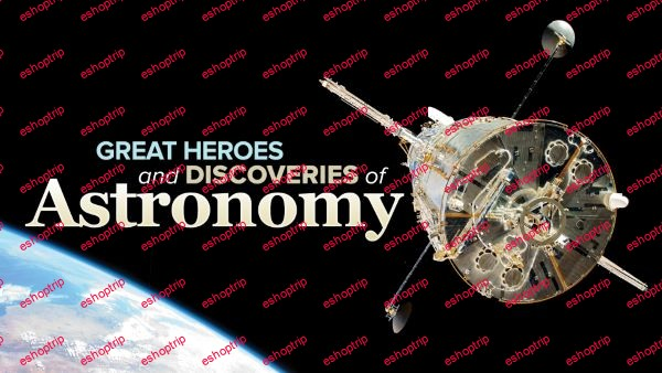 TTC Video Great Heroes and Discoveries of Astronomy