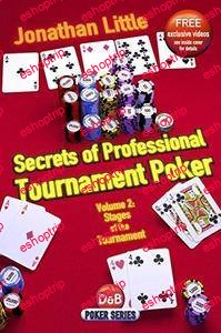 Secrets of Professional Tournament Poker Volume 2 Stages of the Tournament