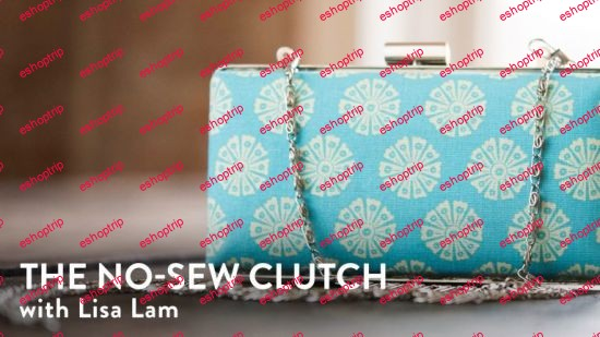 The No Sew Clutch with Lisa Lam