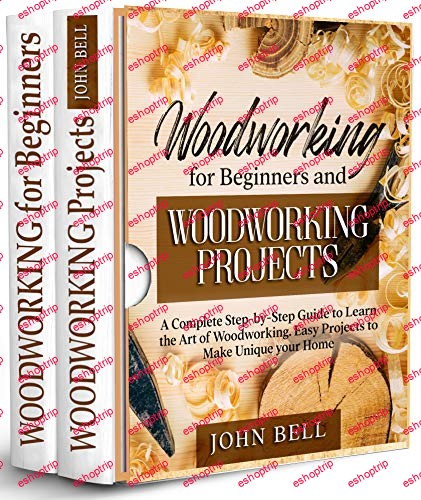 Woodworking for Beginners and Woodworking Projects 2 BOOKS IN 1 A Complete Step by Step Guide