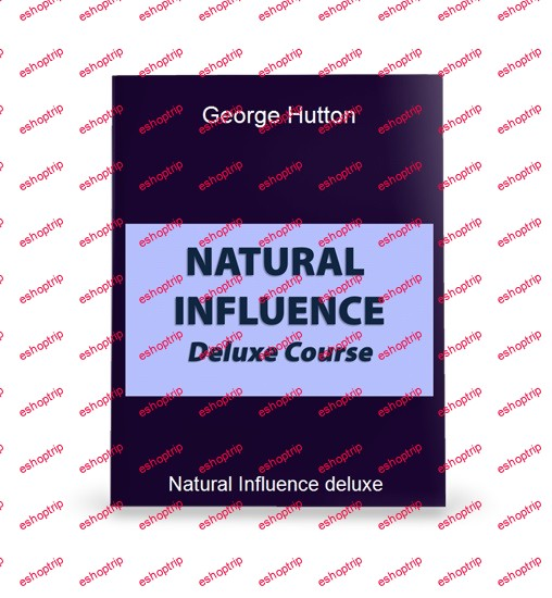 George Hutton Natural Influence Deluxe