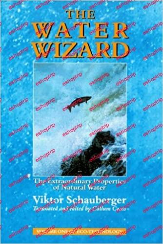 Viktor Schauberger The Water Wizard