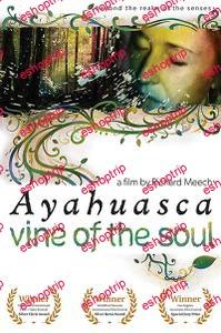 Ayahuasca Vine of the Soul 2010