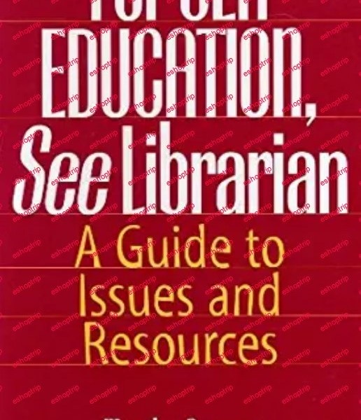 For Sex Education See Librarian A Guide to Issues and Resources