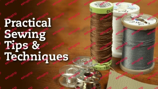 Practical Sewing Tips Techniques