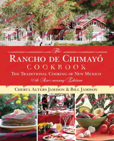 Rancho de Chimayo Cookbook Traditional Cooking of New Mexico