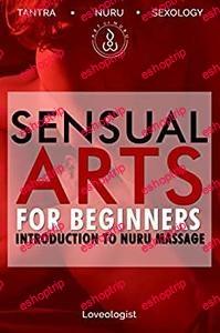 Sensual Arts for Beginners Introduction to Nuru Massage by Art of Nuru