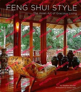 Stephen Skinner Feng Shui Style The Asian Art of Gracious Living
