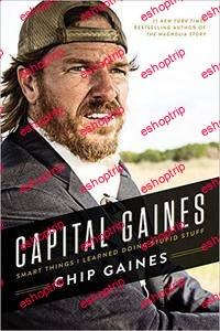 Capital Gaines Smart Things I Learned Doing Stupid Stuff