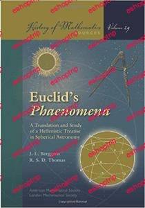 Euclids Phaenomena A Translation and Study of a Hellenistic Treatise in Spherical Astronomy