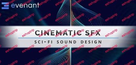 Evenant Cinematic SFX