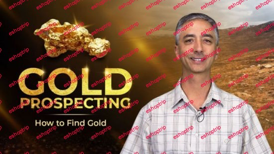 Gold Prospecting How to Find Gold