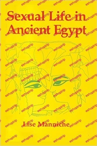 Lise Manniche Sexual Life in Ancient Egypt