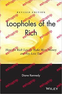 Loopholes of the Rich How the Rich Legally Make More Money and Pay Less Tax