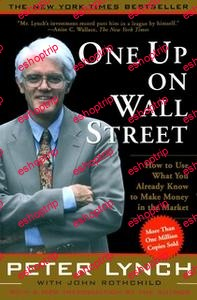 One Up On Wall Street How To Use What You Already Know To Make Money In