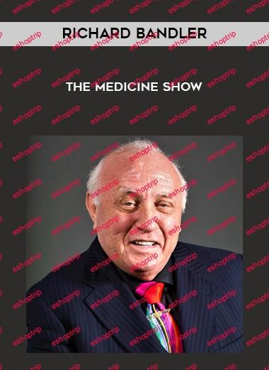 Richard Bandler Medicine Show