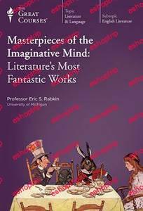 TTC Video Masterpieces of the Imaginative Mind Literatures Most Fantastic Works