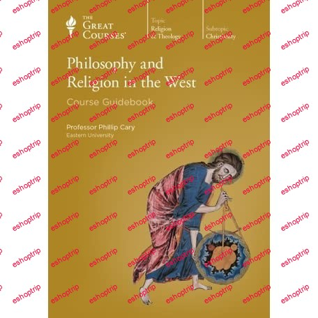 TTC Video Philosophy and Religion in the West by Phillip Cary