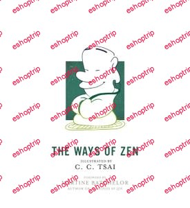 The Ways of Zen The Illustrated Library of Chinese Classics