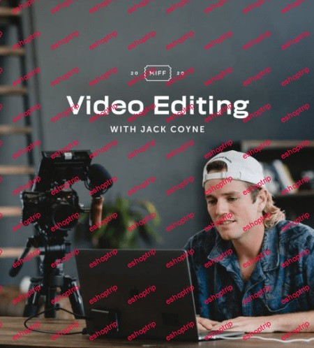 Video Editing How to Edit Your Film with Jack Coyne