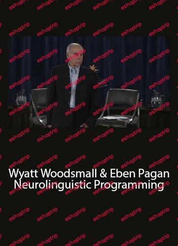 Wyatt Woodsmall Eben Pagan Neurolinguistic Programming