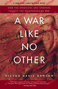 A War Like No Other How the Athenians and Spartans Fought the Peloponnesian War