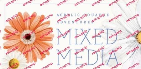 Acrylic Gouache Adventures Mixed Media