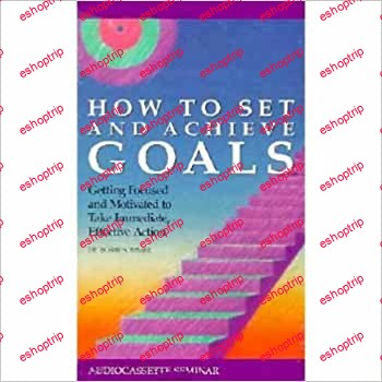 Bobbe Sommer How to Set and Achieve Goals