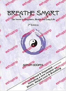 Breathe Smart The Secret to Happiness Health and Long Life 2nd Edition