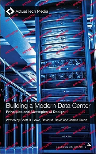 Building a Modern Data Center Principles and Strategies of Design