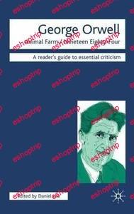 George Orwell Animal Farm Nineteen Eighty Four By Daniel Lea