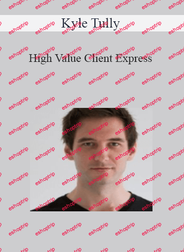 Kyle Tully High Value Client Express