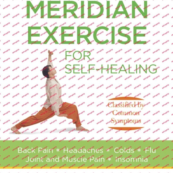 Meridian Exercise for Self Healing Classified by Common Symptoms