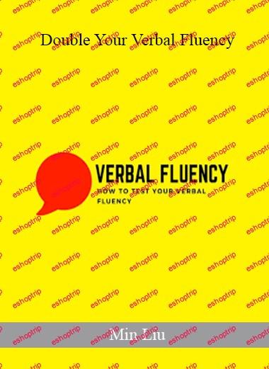 Min Liu Double Your Verbal Fluency