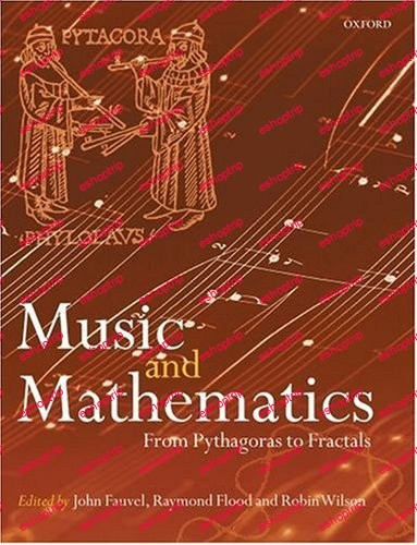 Music and Mathematics From Pythagoras to Fractals