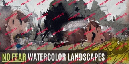No Fear Watercolor Landscapes Its Time To Break Away From Tight Rigid Art