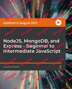 PacktPub NodeJS MongoDB and Express Beginner to Intermediate JavaScript