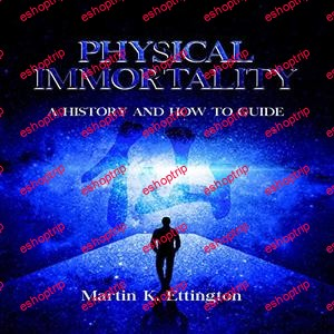 Physical Immortality A History and How To Guide Audiobook