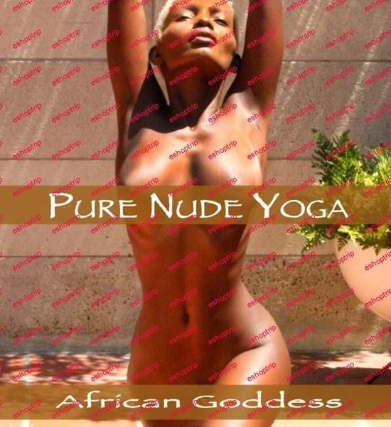 Pure Nude Yoga African Goddess