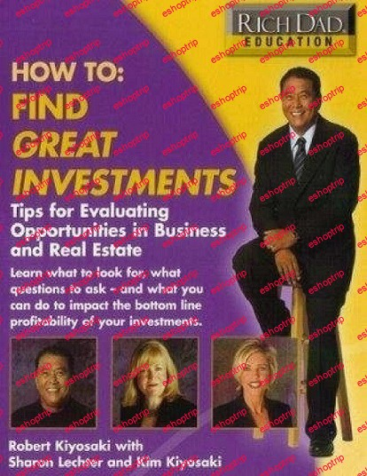 Robert Kiyosaki How to Find Great Investments