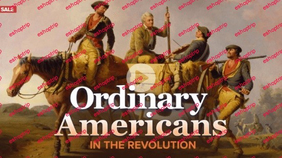 TTC Video Ordinary Americans in the Revolution